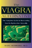 The Viagra Alternative: The Full Guidebook to Overcoming Erectile Dysfunction Naturally